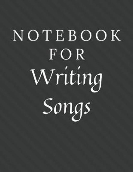 Notebook For Writing Songs: Writing Songs Notebook / Journal / Diary with Wide Ruled Paper for Birthdays or Christmas Gift