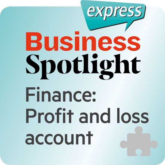 Business Spotlight express – Finance: Profit and loss account