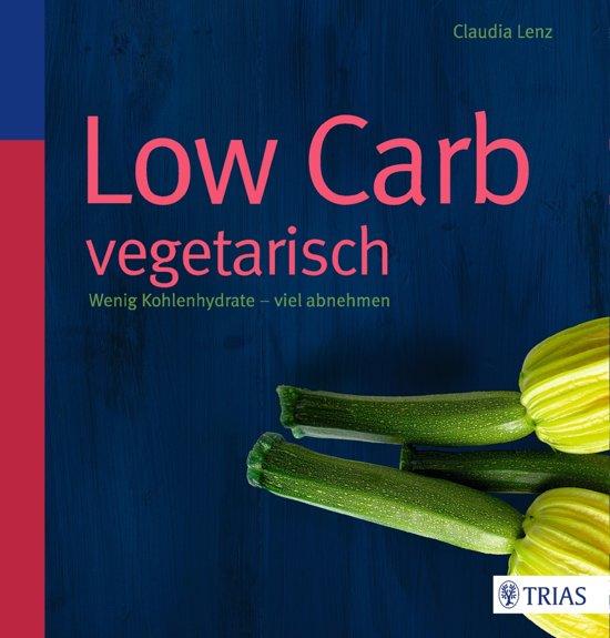 Boek cover Low Carb vegetarisch van Claudia Lenz (Onbekend)