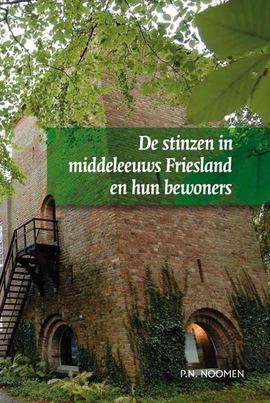 De stinzen in middeleeuws Friesland en hun bewoners + CD