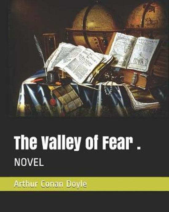 The Valley of Fear .