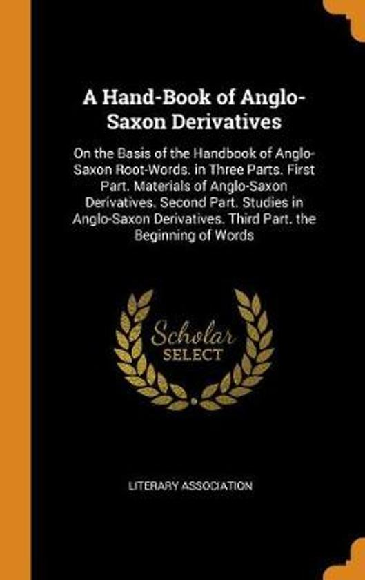 A Hand-Book of Anglo-Saxon Derivatives