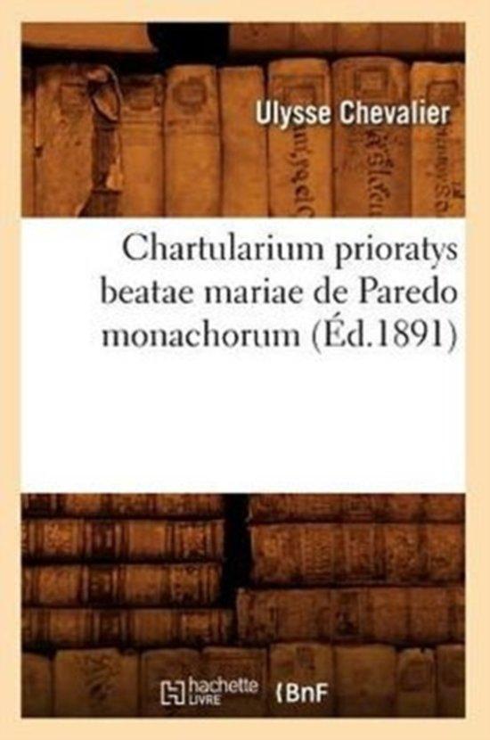 Chartularium Prioratys Beatae Mariae de Paredo Monachorum (�d.1891)