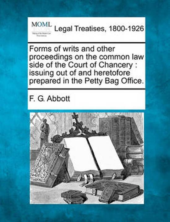Forms of Writs and Other Proceedings on the Common Law Side of the Court of Chancery