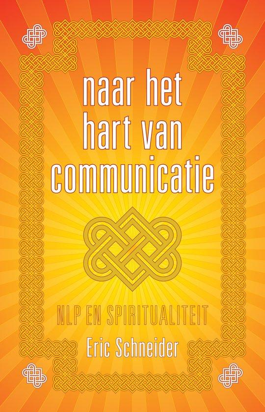 Naar het hart van communicatie - NLP en spiritualiteit