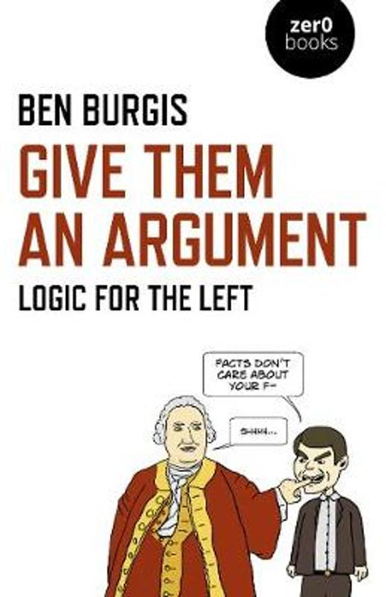 Boek cover GIVE THEM AN ARGUMENT van Ben Burgis (Paperback)