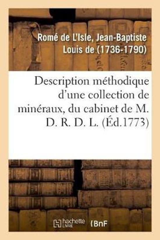 Description M thodique d'Une Collection de Min raux, Du Cabinet de M. D. R. D. L.
