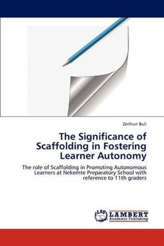 The Significance of Scaffolding in Fostering Learner Autonomy