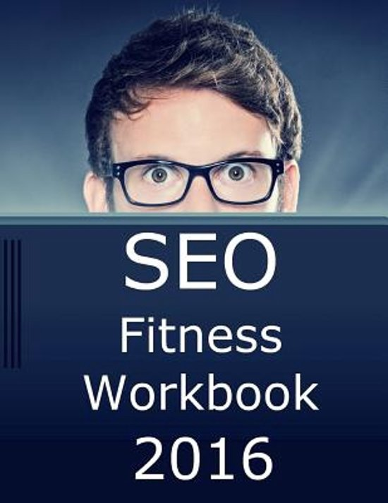 Seo Fitness Workbook, 2016 Edition