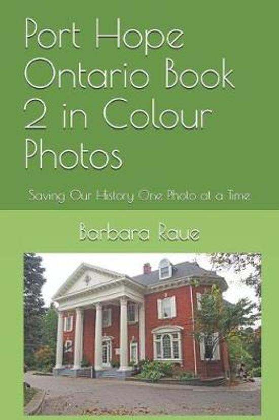 Port Hope Ontario Book 2 in Colour Photos