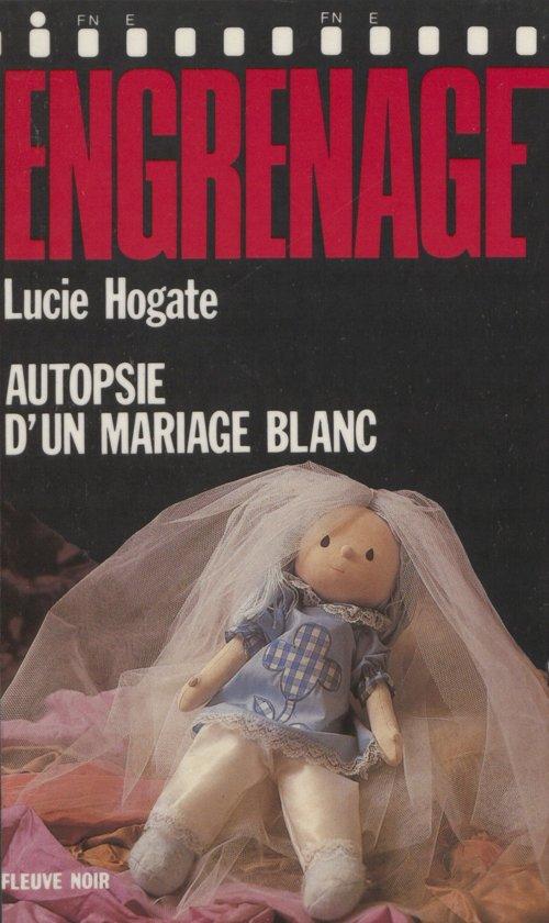 Engrenage : Autopsie d'un mariage blanc