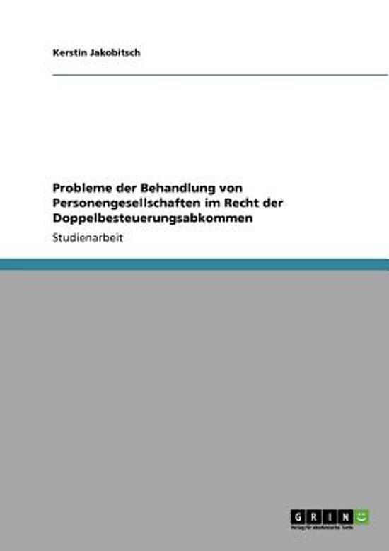 Probleme Der Behandlung Von Personengesellschaften Im Recht Der Doppelbesteuerungsabkommen