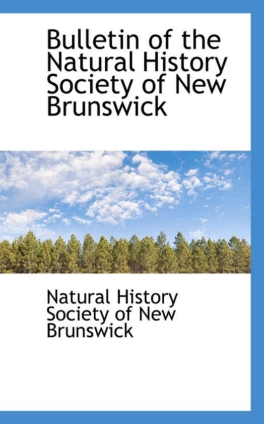Bulletin of the Natural History Society of New Brunswick