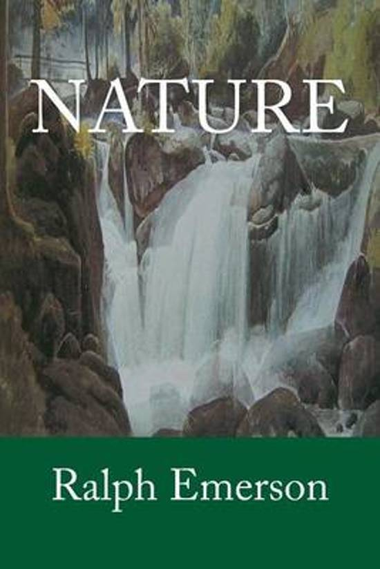 peoples relationship with nature in nature by ralph waldo emerson -ralph waldo emerson, nature essay, nature, ralph waldo emerson describes man's relationship to nature and about essay about ralph waldo emerson's nature.