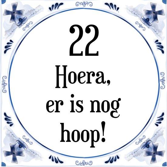 verjaardag 22 jaar bol.| Verjaardag Tegeltje met Spreuk (22 jaar: Hoera! Er is  verjaardag 22 jaar
