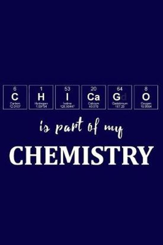 Chicago Is Part of My Chemistry