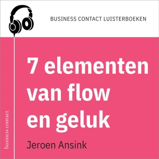 Boek cover Business Contact luisterboeken - De 7 elementen van flow en geluk van Jeroen Ansink (Onbekend)