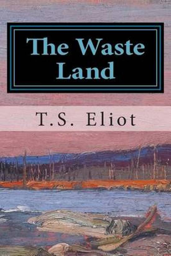 a review of the wasteland by t s eliot Verse ts eliot the waste land: ts eliot (1888–1965) the waste land 1922 the waste land i the burial of the dead april is the cruellest month.