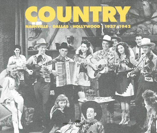 Country: Nashville-Dallas-Hollywood-1927/1942