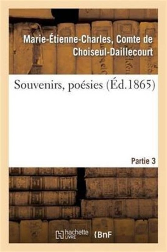 Souvenirs, Po�sies. 3e Partie
