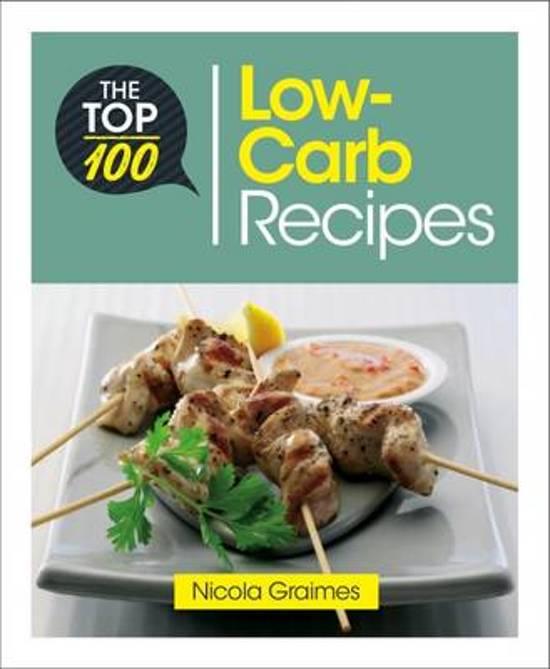 Boek cover The Top 100 Low-Carb Recipes van Nicola Graimes (Paperback)
