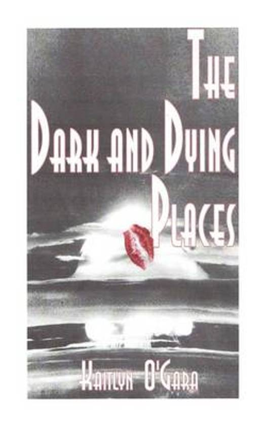 The Dark and Dying Places