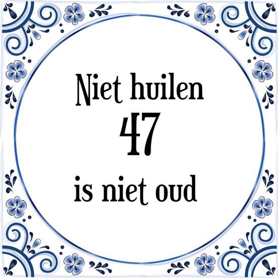 47 jaar bol.| Verjaardag Tegeltje met Spreuk (47 jaar: Niet huilen 47  47 jaar