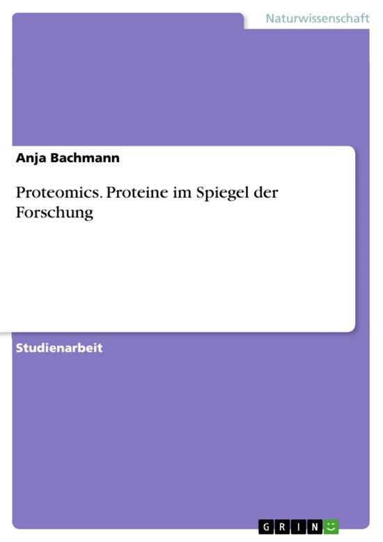 Proteomics. Proteine im Spiegel der Forschung
