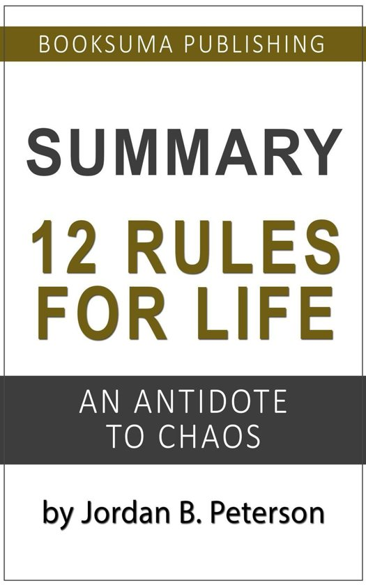 Boek cover Summary of 12 Rules For Life: An Antidote to Chaos by Jordan B. Peterson van Booksuma Publishing (Onbekend)