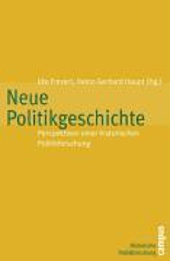Neue Politikgeschichte - Perspektiven Einer Historischen Politikforschung
