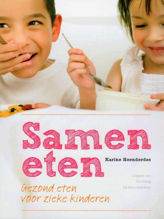 Boek cover Samen eten Gezond eten voor zieke kinderen van Karine Hoenderdos (Paperback)