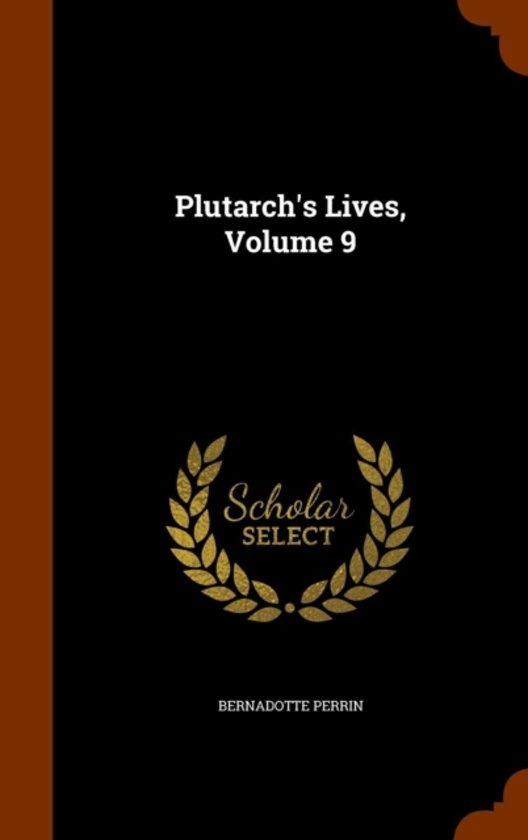 Plutarch's Lives, Volume 9