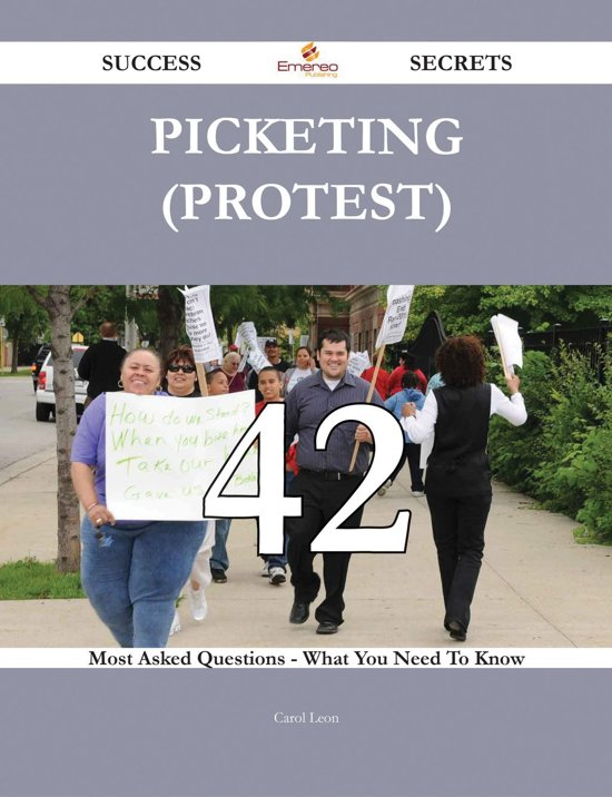 Boek cover Picketing (protest) 42 Success Secrets - 42 Most Asked Questions On Picketing (protest) - What You Need To Know van Carol Leon (Onbekend)