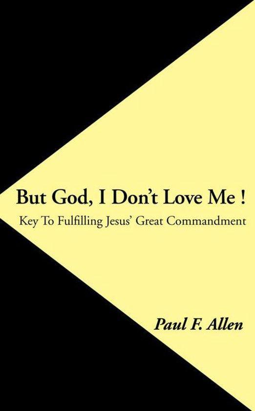 But God, I Don't Love Me !