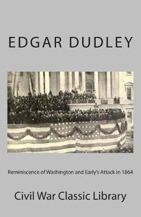 Reminiscence of Washington and Early's Attack in 1864