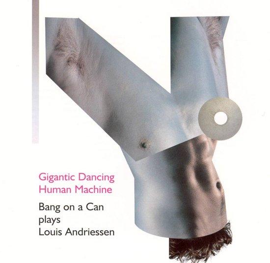 Andriessen: Gigantic Dancing