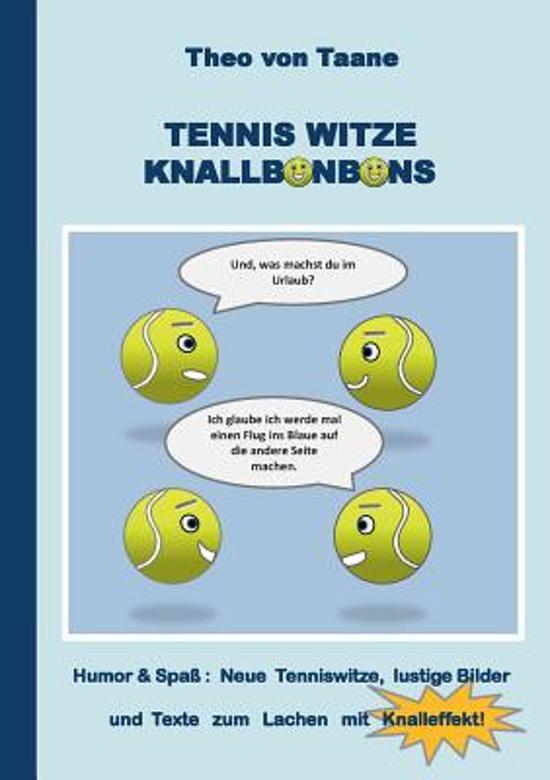 Bolcom Tennis Witze Knallbonbons Humor Spass Theo Von Taane