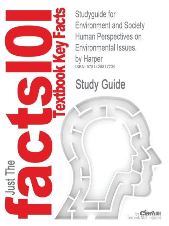 Studyguide for Environment and Society Human Perspectives on Environmental Issues. by Harper, ISBN 9780131113411