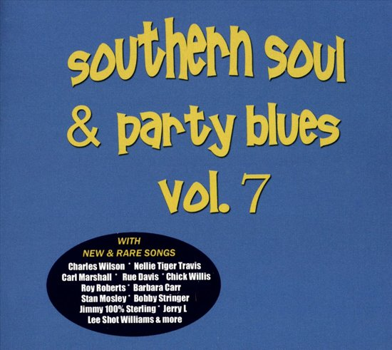 Southern Soul & Party Blues, Vol. 7