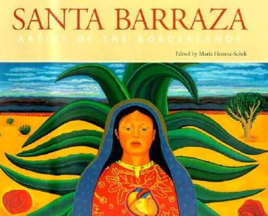 Santa Barraza, Artist of the Borderlands