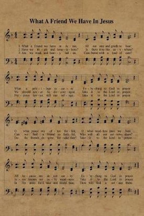 What A Friend We Have In Jesus Hymn Journal: 6x9 Hymnal Sheet Music Notebook With 120 Blank Lined Pages, Christian Song Lyric Gift Book, Gift For Elde