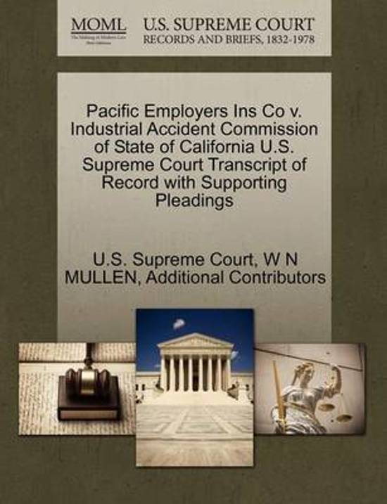 Pacific Employers Ins Co V. Industrial Accident Commission of State of California U.S. Supreme Court Transcript of Record with Supporting Pleadings