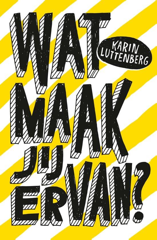 Wat maak jij ervan? by Karin Luttenberg