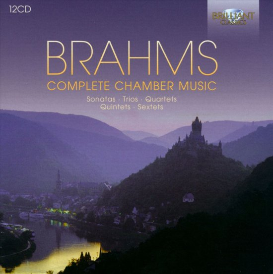Brahms; Complete Chamber Music