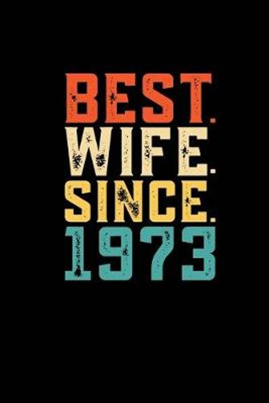 Best. Wife. Since. 1973: Weekly journal 100 page 6 x 9 Retro 46th Wedding Anniversary notebook for Her to jot down ideas and notes