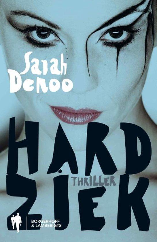 Cover van het boek 'Hardziek' van Sarah Denoo