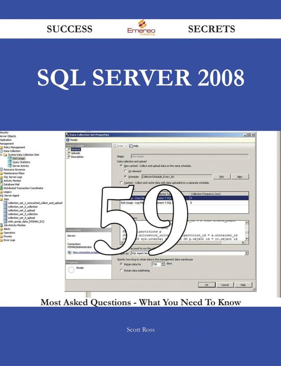 SQL Server 2008 59 Success Secrets - 59 Most Asked Questions On SQL Server 2008 - What You Need To Know