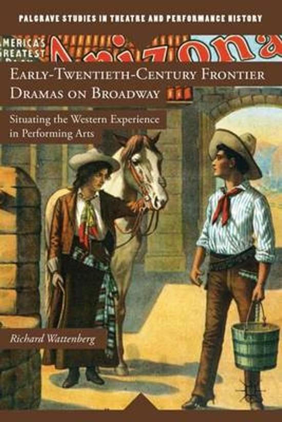 early twentieth century frontier dramas on broadway wattenberg richard