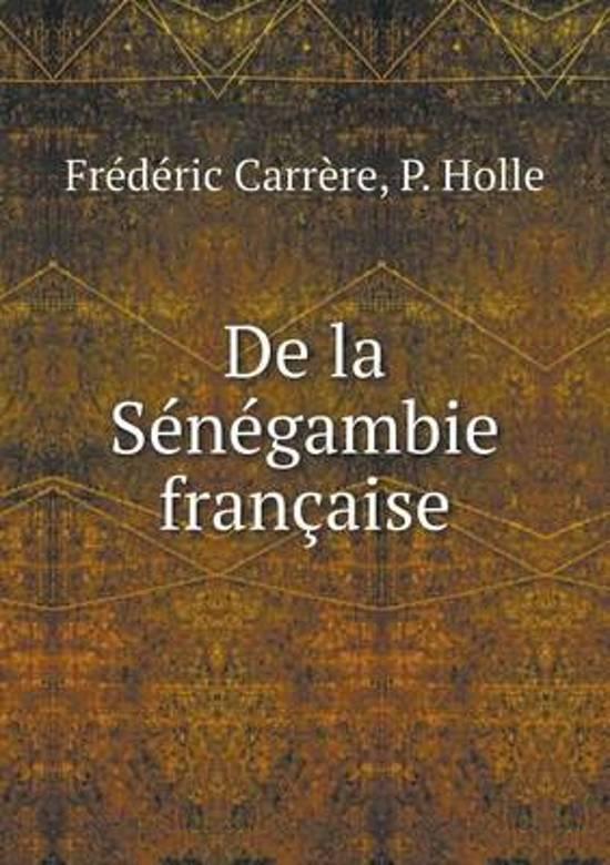 de La Senegambie Francaise