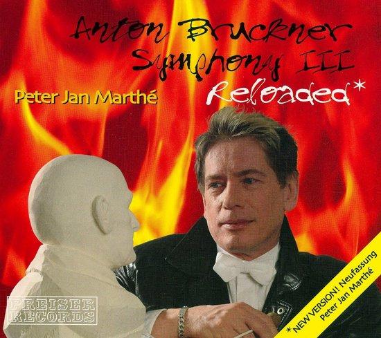 Bruckner: Symphony III, Reloaded
